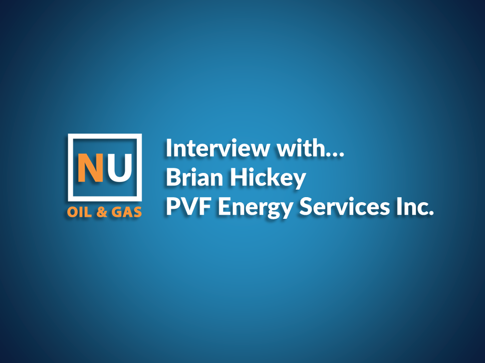 Interview with...Brian Hickey, PVF Energy Services Inc.